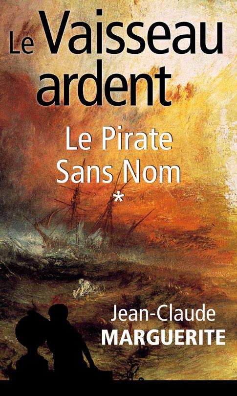 Couverture du Vaisseau ardent - Le Pirate sans nom en version numérique, 2013